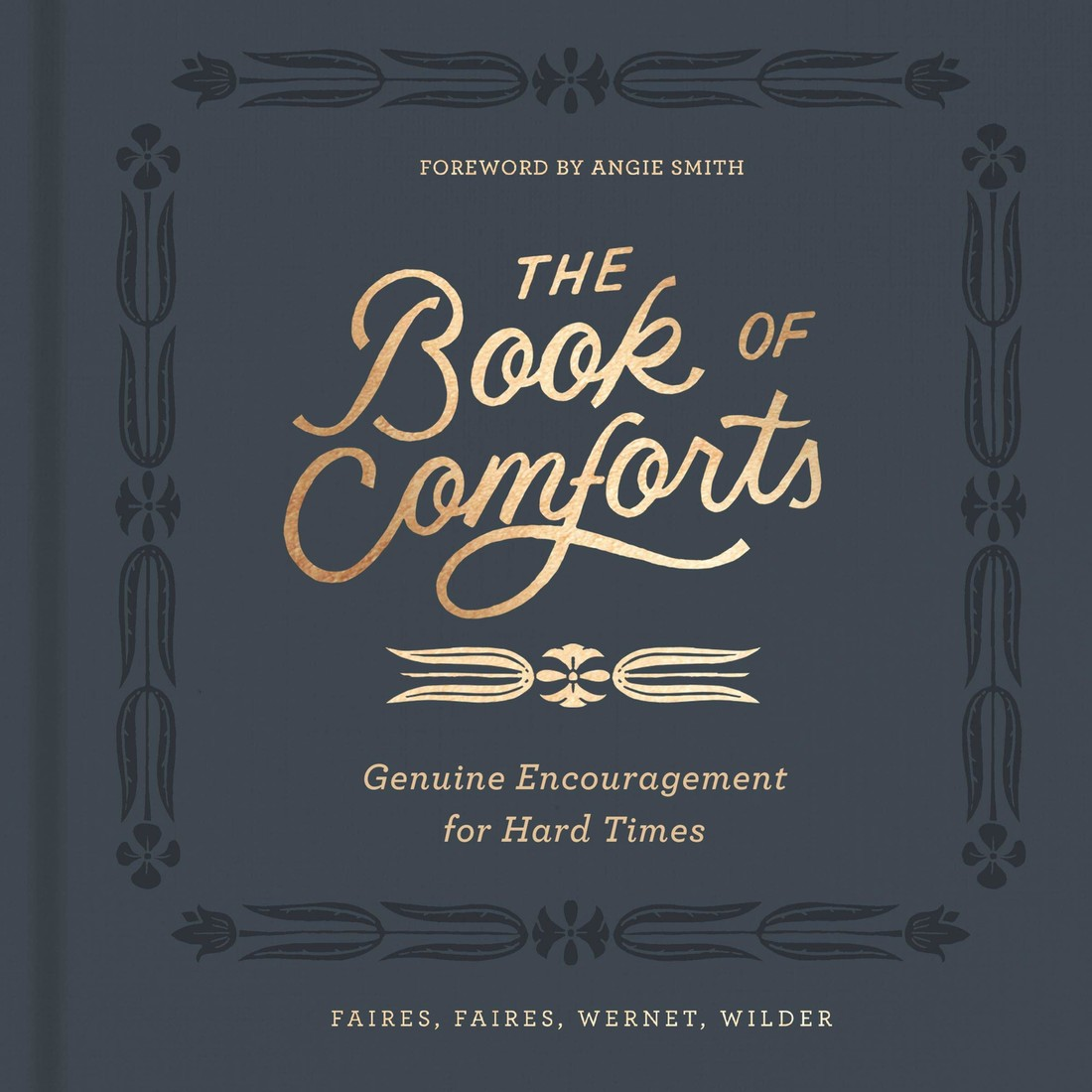Excerpts from The Book of Comforts: Genuine Encouragement for Hard Times